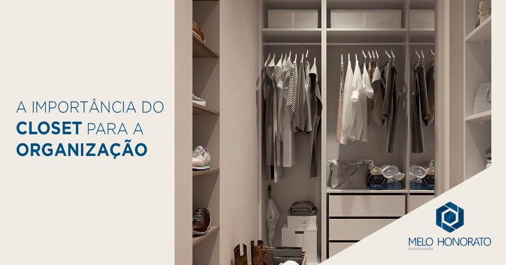 Closet - um espaço essencial para a organização do nosso vestuário