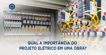 Qual a importância do projeto elétrico em uma obra?